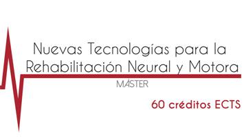 """Master """"Nuevas tecnologías para la rehabilitación neural y motora"""""""