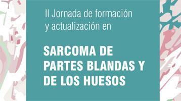 II Jornada de Formación y Actualización en SARCOMA DE PARTES BLANDAS Y DE LOS HUESOS