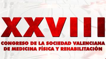 XXVIII Congreso de la Sociedad Valenciana de Medicina Física y Rehabilitación