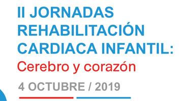 II JORNADAS REHABILITACIÓN CARDIACA INFANTIL: Cerebro y corazón