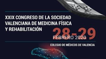 XXIX CONGRESO DE LA SOCIEDAD VALENCIANA DE MEDICINA FÍSICA Y REHABILITACIÓN