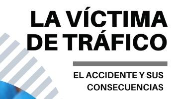 LA VÍCTIMA DE TRÁFICO. EL ACCIDENTE Y SUS CONSECUENCIAS